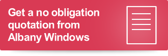 Get a free no obligation quotation form Albany Windows